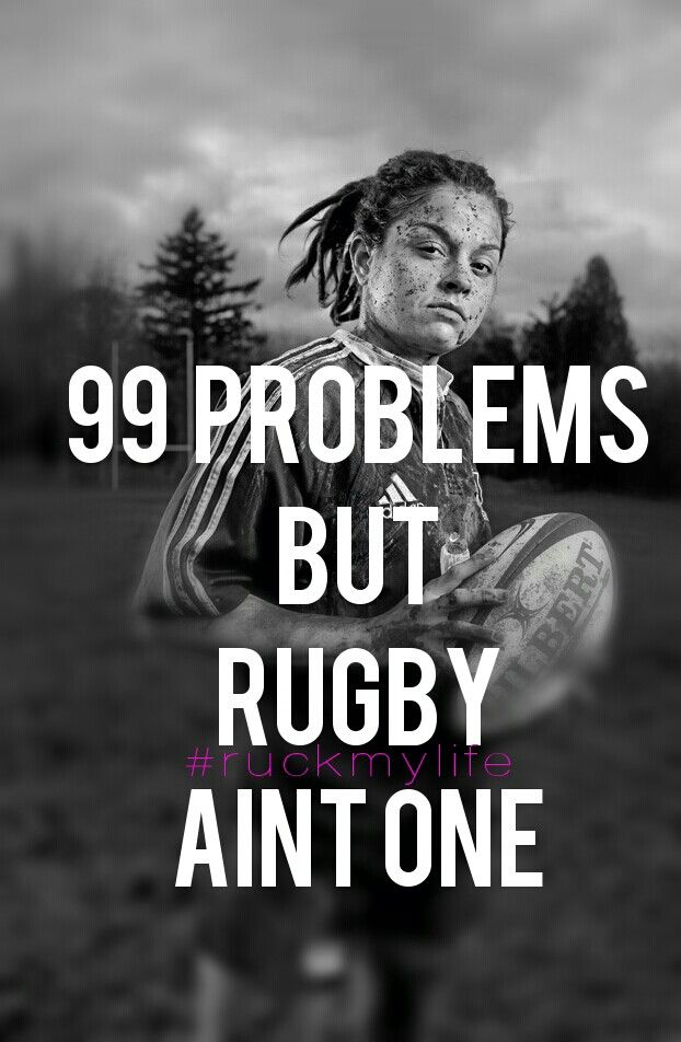 I Am A Total Girls Girl But When It Comes To Rugby I Love Rolling In The Mud Tackling And Scrumming Worklad Rugby Quotes Rugby Girls Rugby Memes