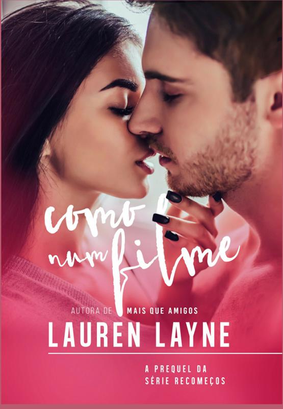 Resultado de imagem para Como Num Filme – Lauren Layne