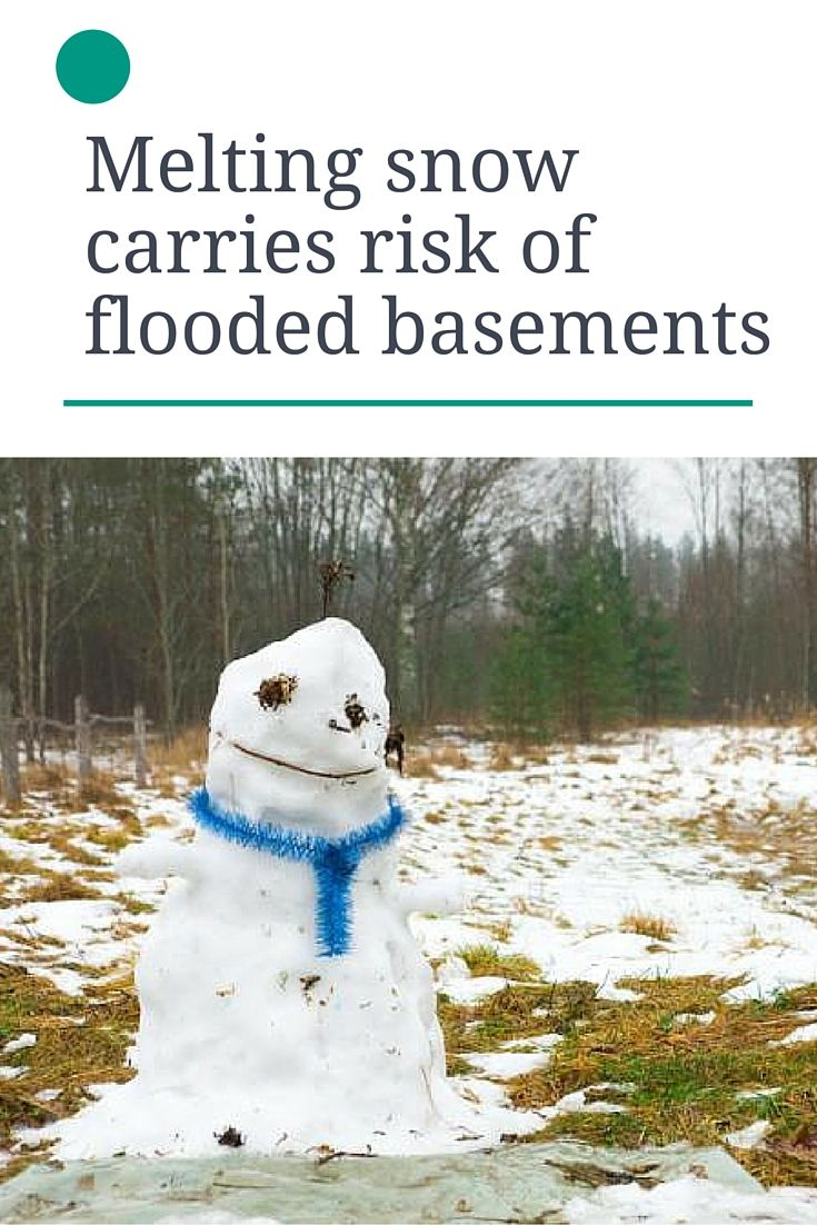 Melting Snow Carries Risk Of Flooded Basements With Images