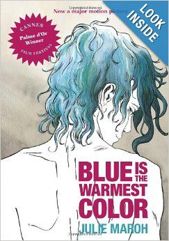 Blue Is The Warmest Color Best Graphic Novel Love Story Blue Is The Warmest Colour Warm Colors Blue Haired Girl