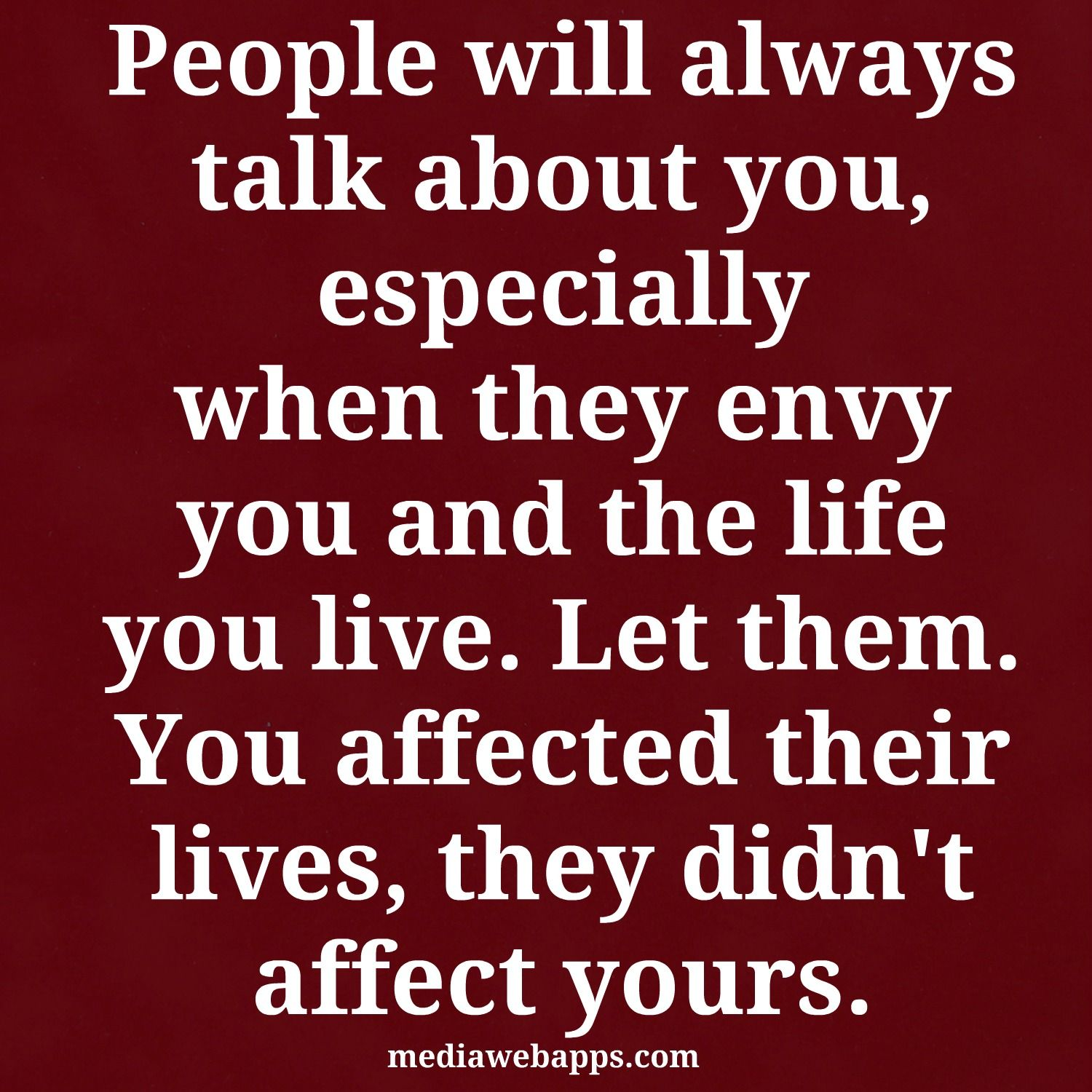 Quotes About People Talking About You People will always talk about you, especially when they envy you  Quotes About People Talking About You