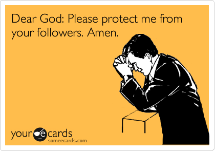 Image result for jesus protect me from your followers