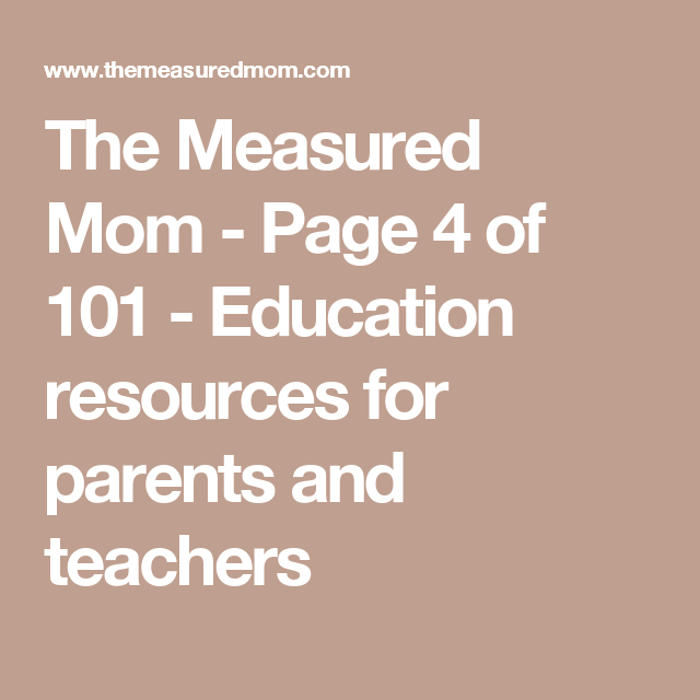 The Measured Mom - Page 4 of 101 - Education resources for parents and teachers