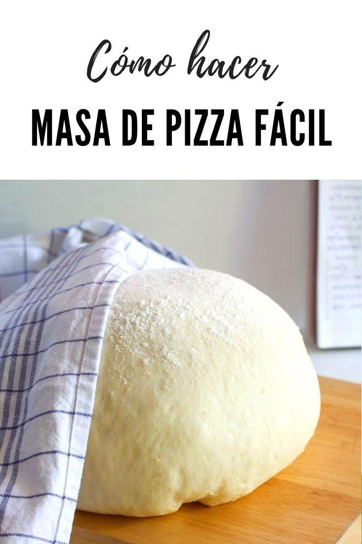 Cómo Hacer Masa De Pizza Fácil Y Rápida Masa Para Pizza Masa Para Pizza Facil Pizza Casera Facil