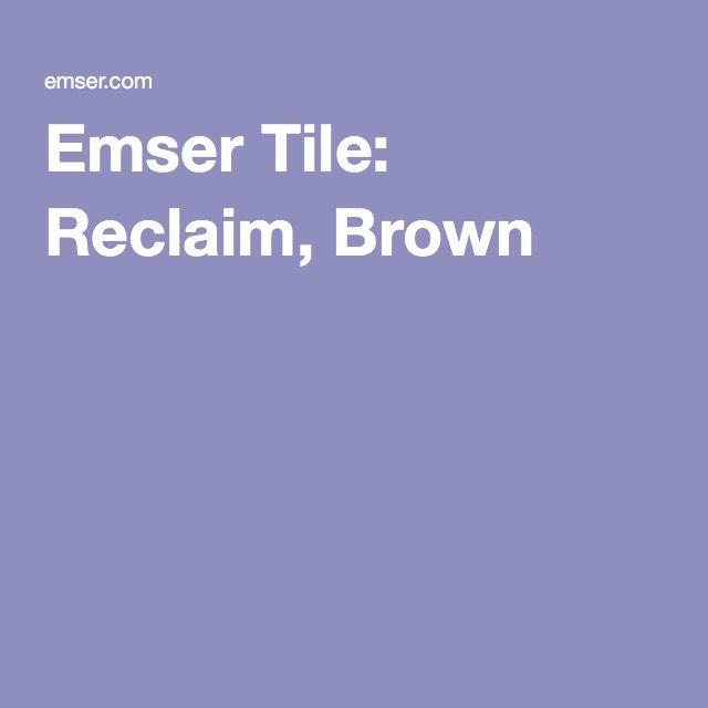 Emser Tile: Reclaim, Brown