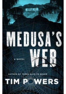 New Release Alert!  Medusa's Web by Tim Powers