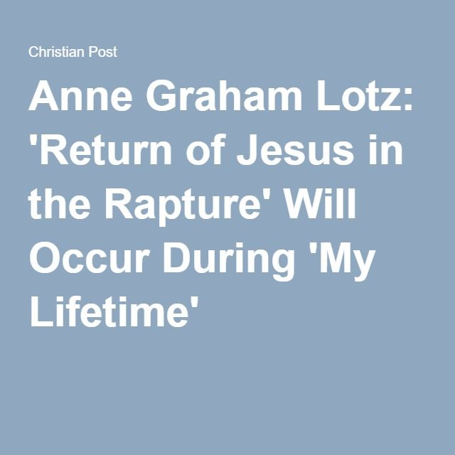 Anne Graham Lotz: 'Return of Jesus in the Rapture' Will Occur During 'My Lifetime'