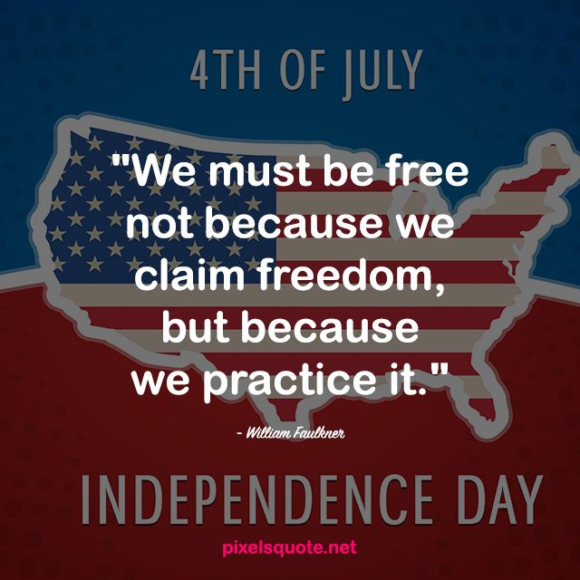 The Best Independence Day Quotes. Independence day