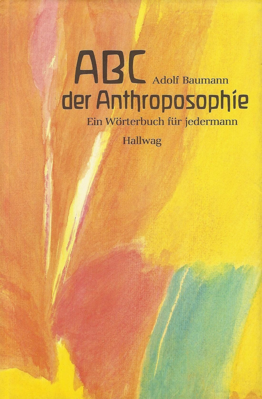 Abc Der Anthroposophie Ein Worterbuch Fur Jedermann Adolf Baumann Anthroposophie Rudolf Steiner Abc