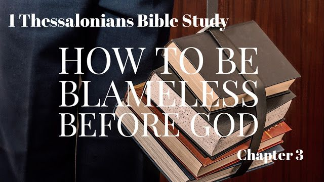 How to Be Blameless before God 1 Thessalonians Bible