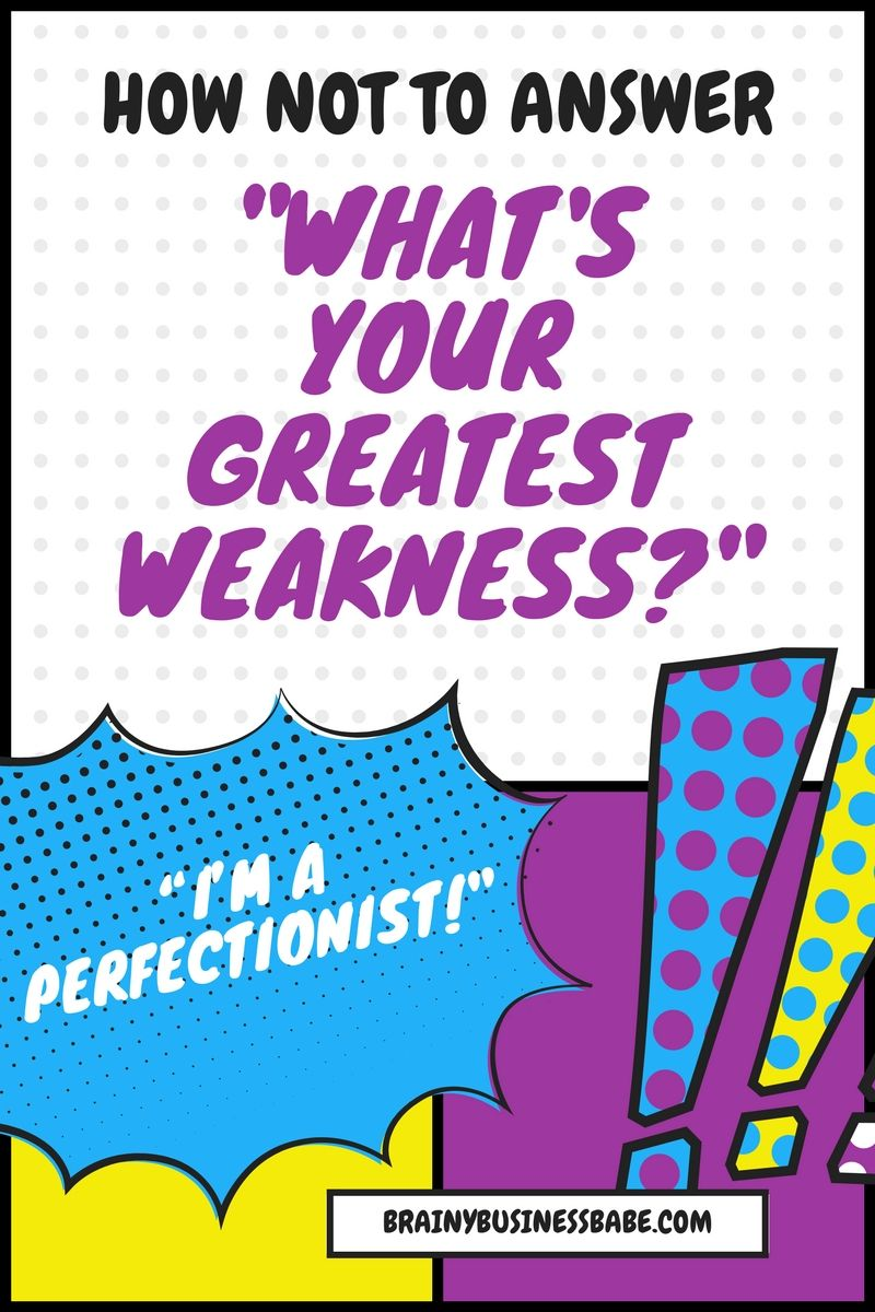 how not to answer what s your greatest weakness i m a