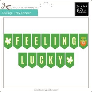 Feeling Lucky Banner Digital Download or We Ship Prints pebblesinmypocket.com Lucky / St. Patricks Day