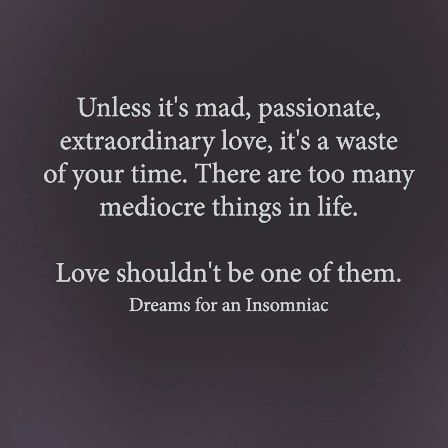 Mad Passionate Extraordinary Love Mediocre Life Passion Reallove Quote Quotes Perfect Perfection Extraordinary Quotes Mediocre Quote Passion Quotes