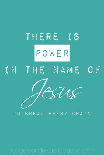 Boogers And Jesus Printable There Is Power In The Name Of Jesus