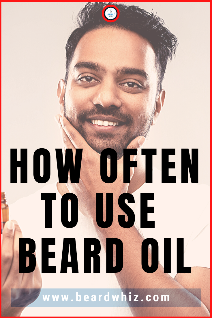 How Often To Use Beard Oil Without Overdoing It In 2020 Beard Oil Best Beard Growth Oil Best Beard Oil