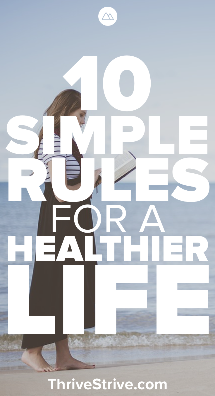 10 Simple Rules For A Healthier Life Excercise Plans Healthy Life Life