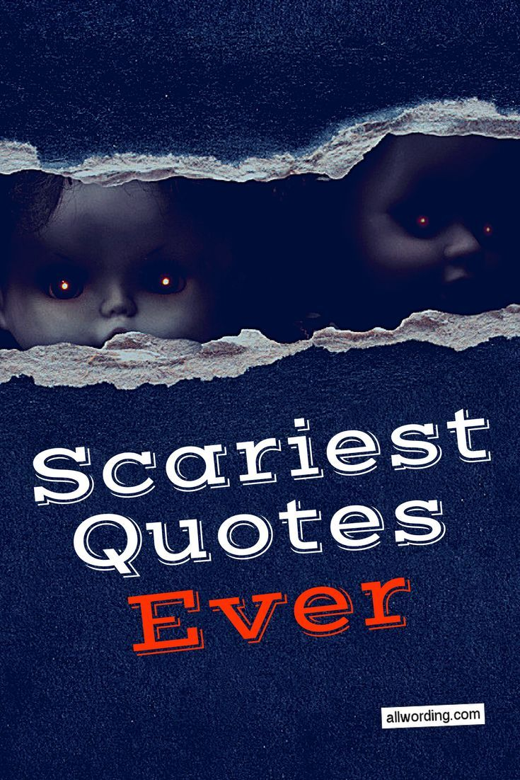 scariest quotes ever: 37 famously creepy sayings | words for