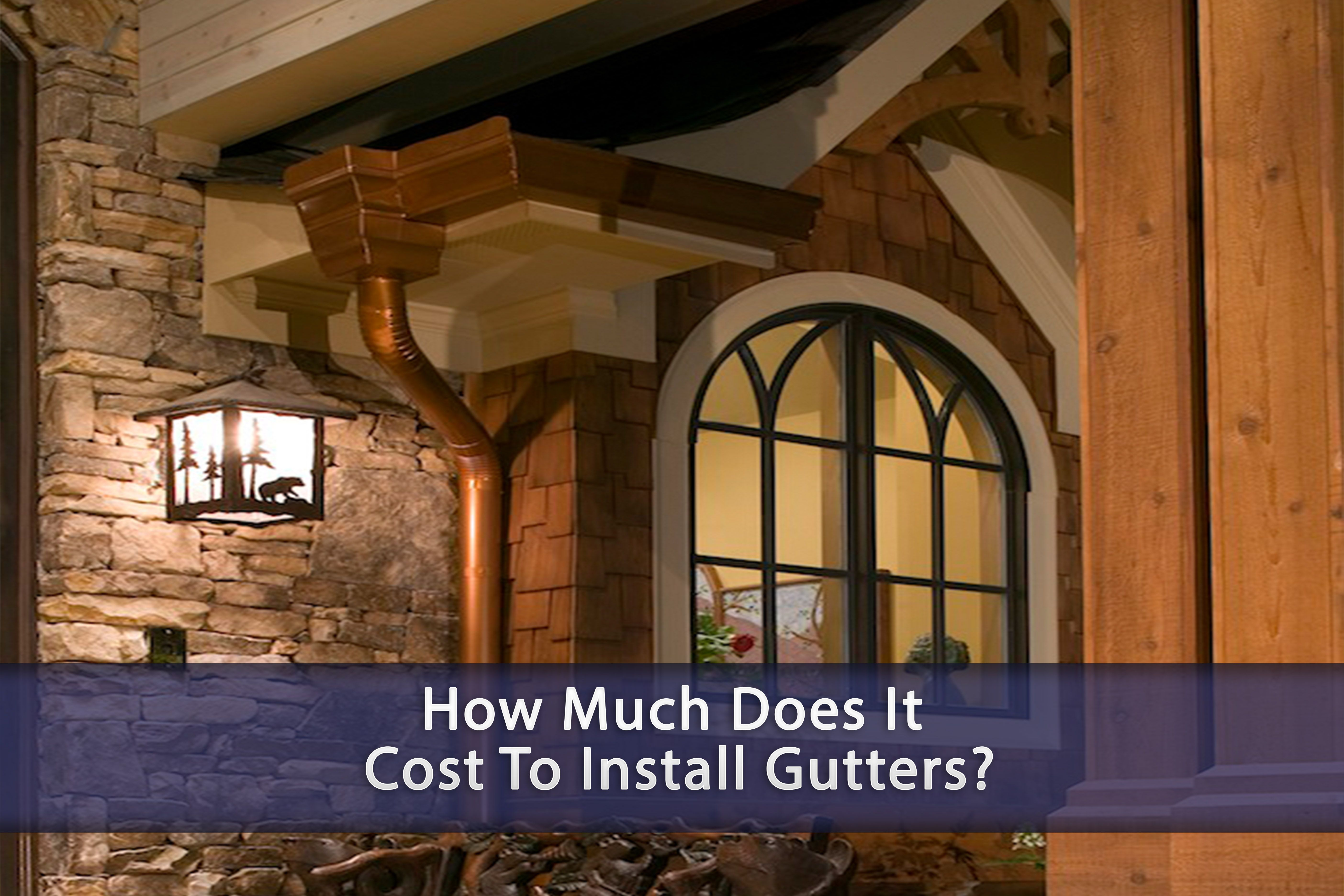 How Much Does It Cost To Install Gutters Gutters Installation How To Install Gutters