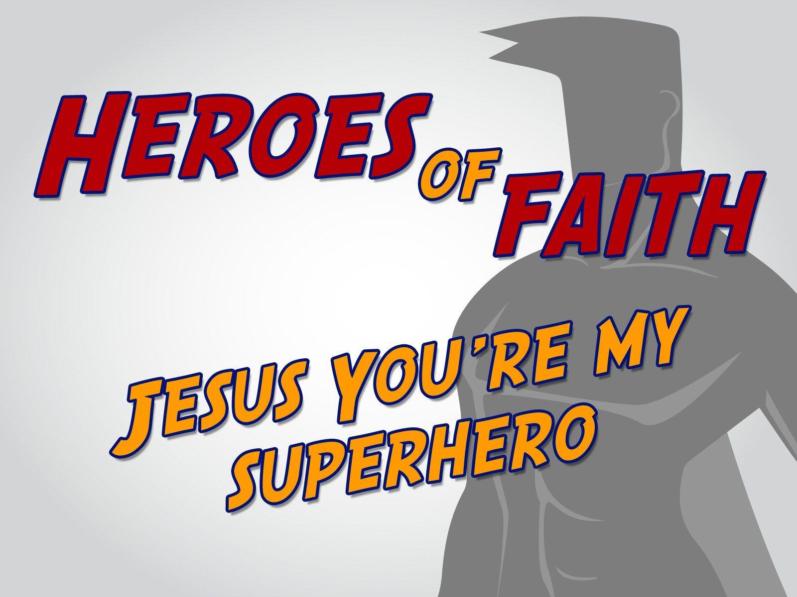 Jesus You're My Superhero' Childrens Lesson | Sunday School