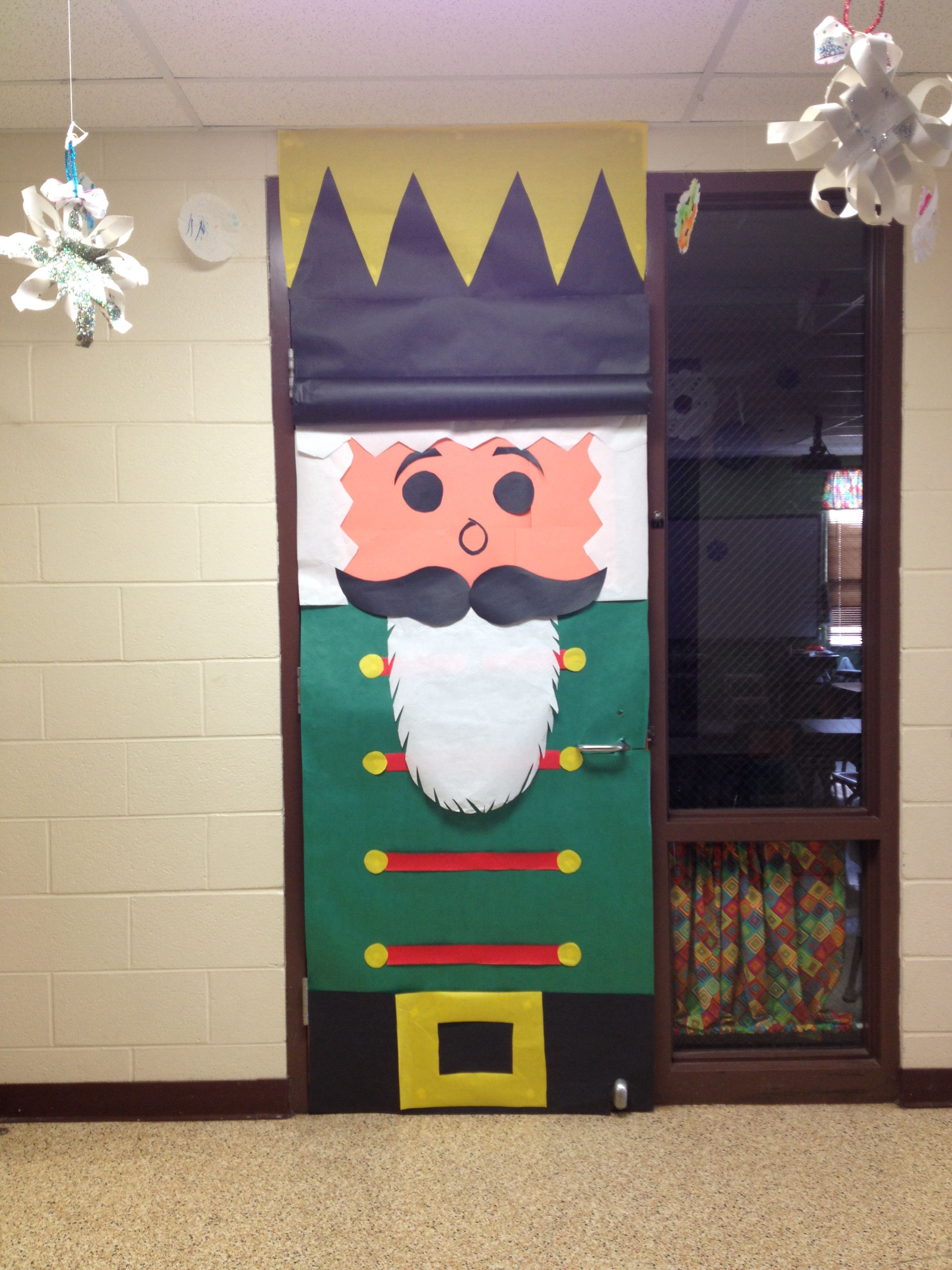 Christmas classroom door decoration: Nutcracker. He came out really ...