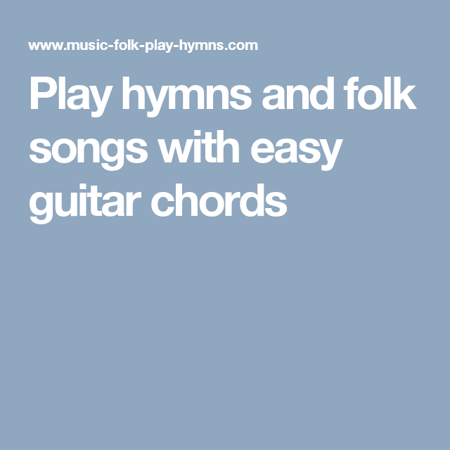 Play hymns and folk songs with easy guitar chords | Guitar Fantasy ...