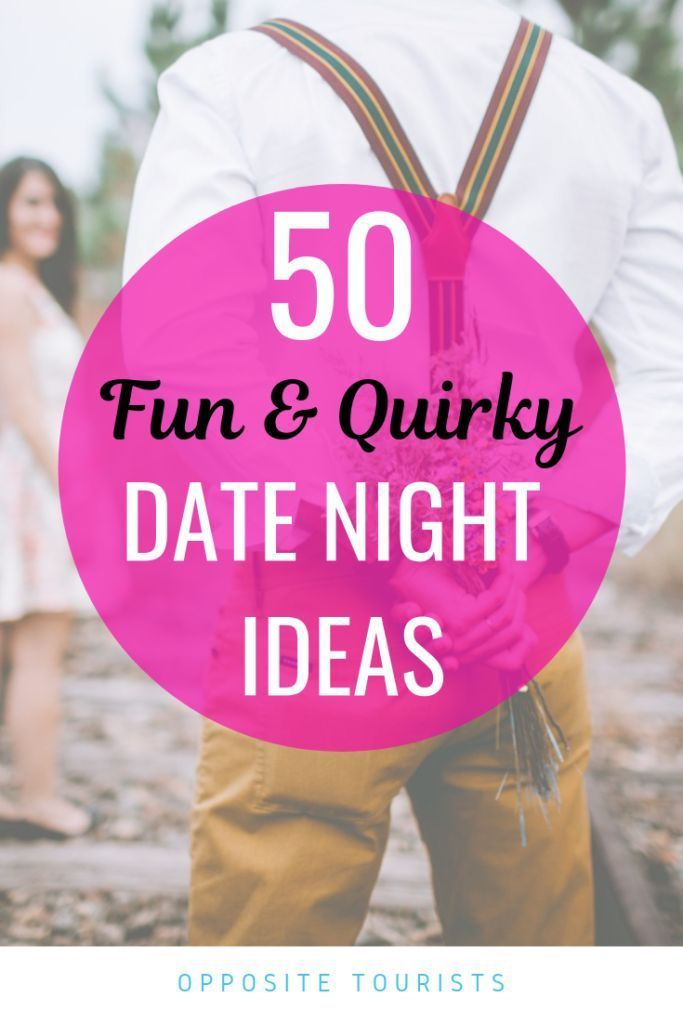 50 Unique & Fun Date Night Ideas for Any Budget • Opposite Tourists