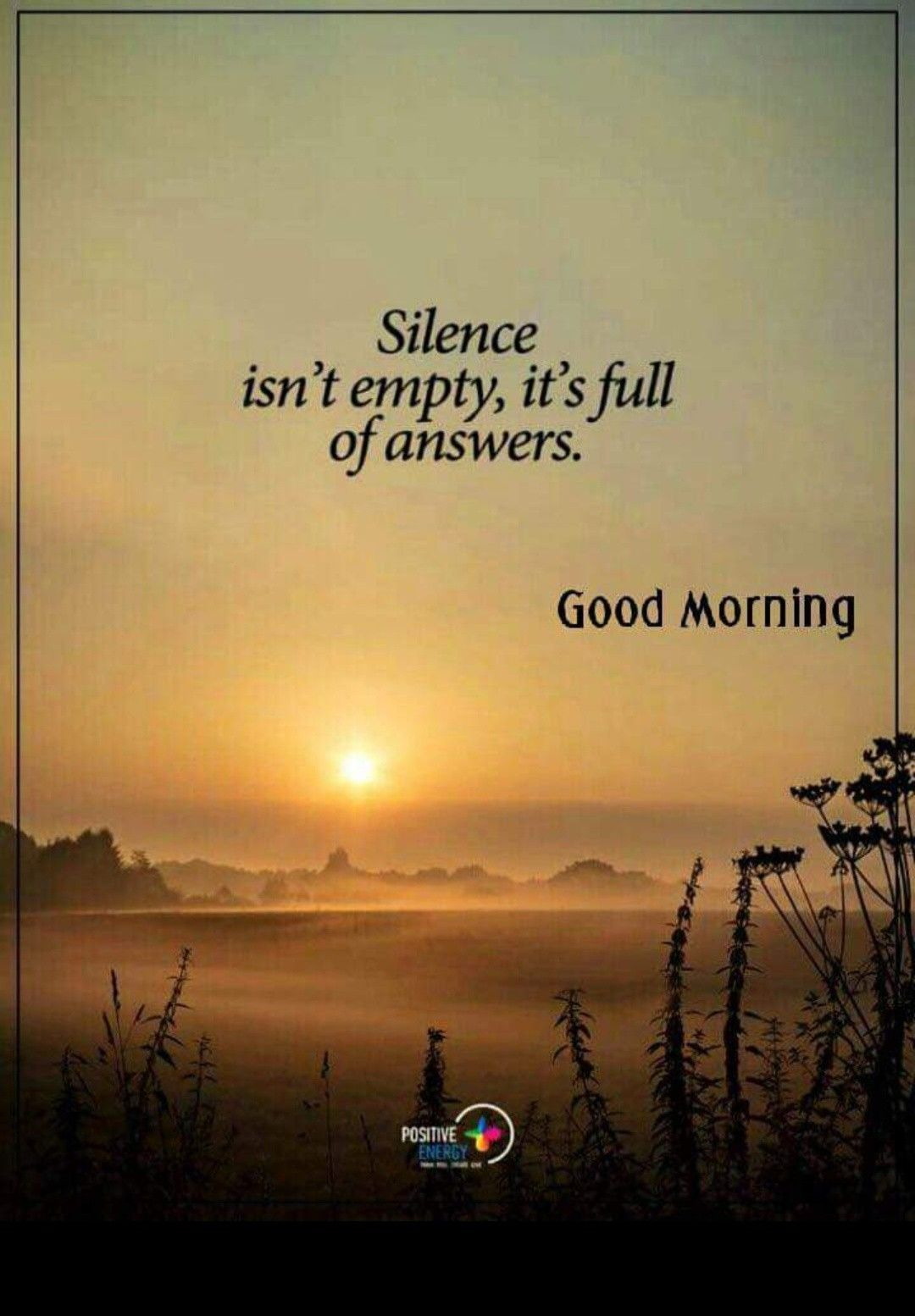 Pin By Dinesh Kumar Pandey On Good Morning Serenity Quotes Silence Quotes Morning Quotes Images