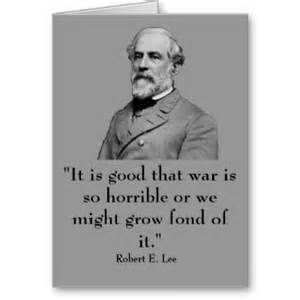 Robert E Lee Quotes Search Robert E Lee Quotes Robert E Lee Quote Cards