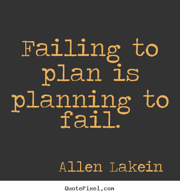 Inspirational Quotes Failing To Plan Is Planning To Fail
