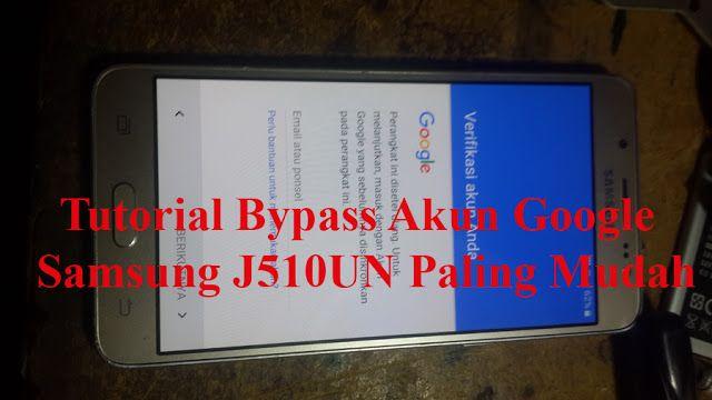 Tutorial Cara Bypass Akun Google Gmail Samsung J510un Paling Mudah