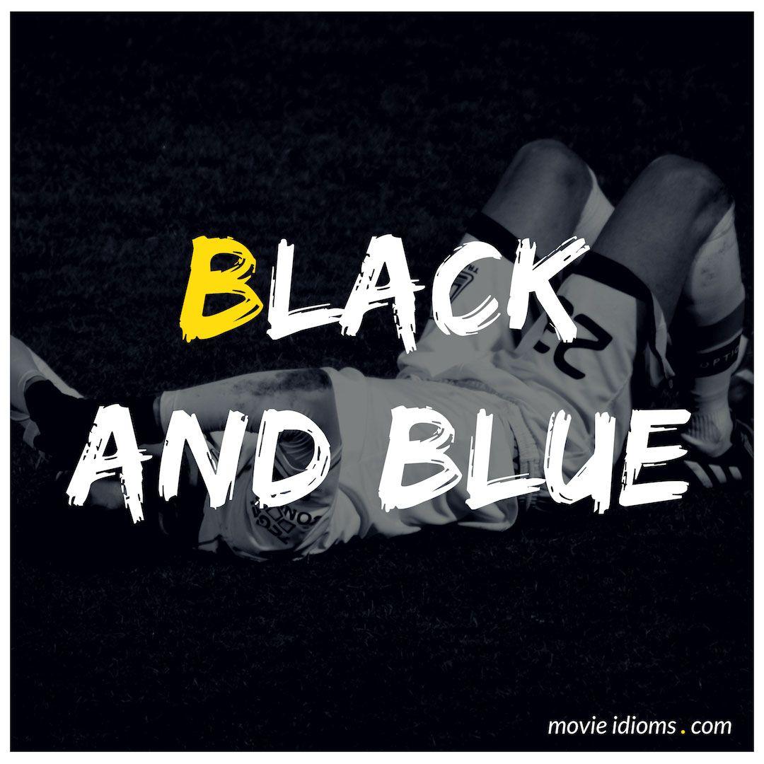 Black And Blue Idiom Blue Black Idioms Blue
