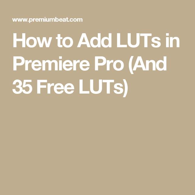 Free premiere pro luts