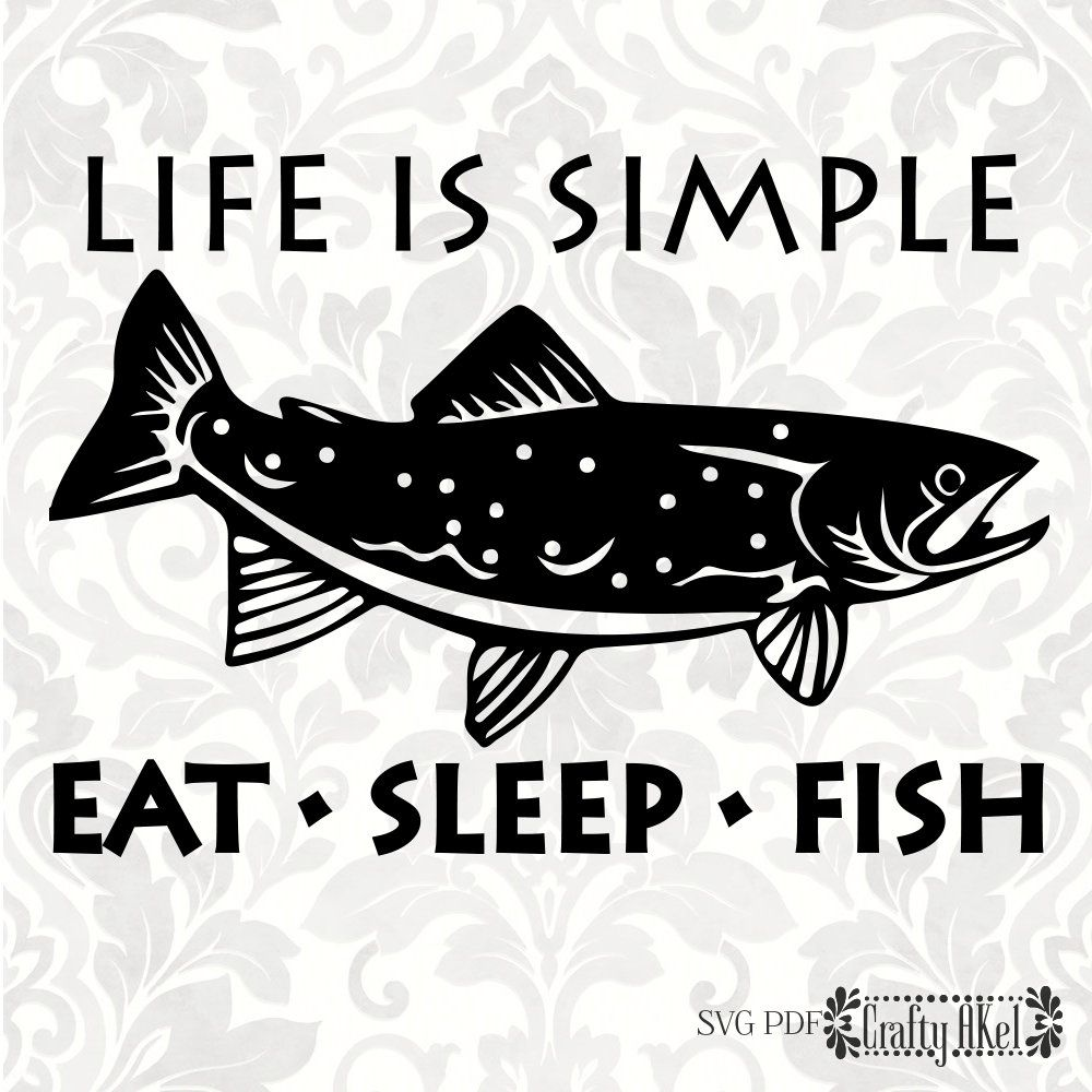 Life is simple; eat sleep fish [Trout] (SVG, PDF, PNG ...