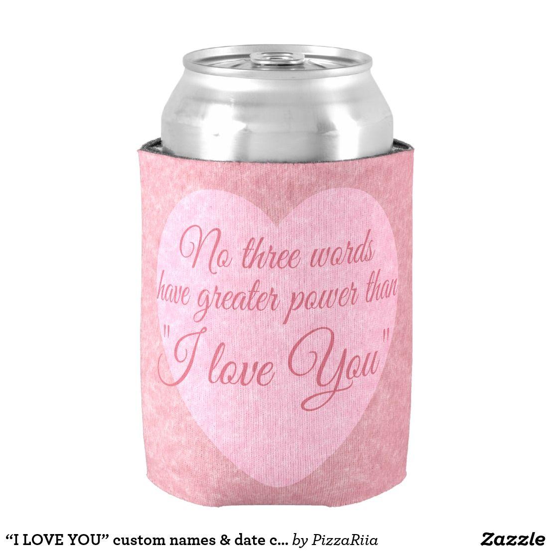 "I LOVE YOU"" custom names & date can cooler   Wedding koozies and Wedding"