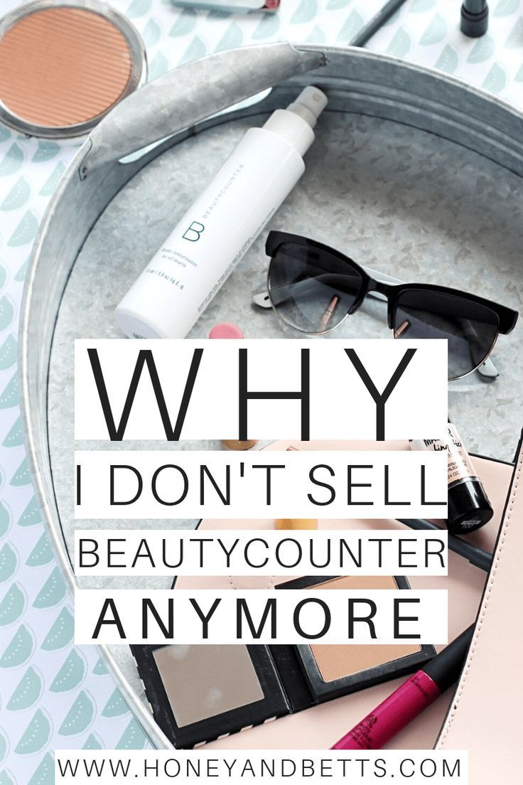 Why I Don't Sell Beautycounter Anymore... in 2020