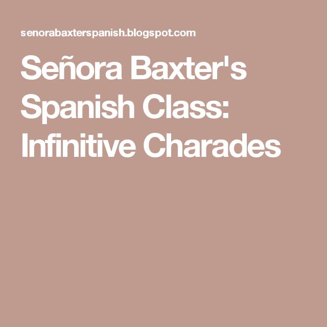 Señora Baxters Spanish Class Infinitive Charades Profe C