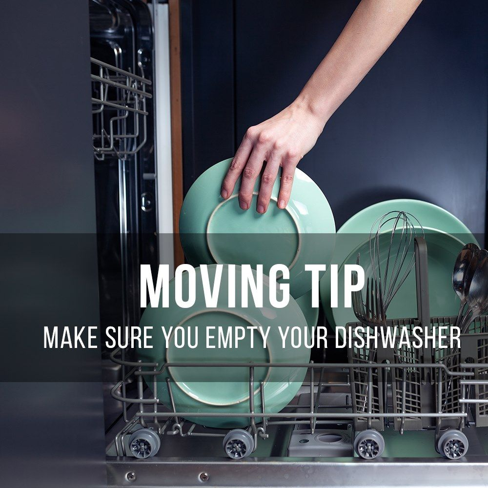 Moving Tip Make Sure You Empty Your Dishwasher Move Movers