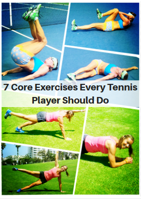 7 Core Exercises Every Tennis Player Should Do Tennis Players Tennis Serve Tennis Lessons
