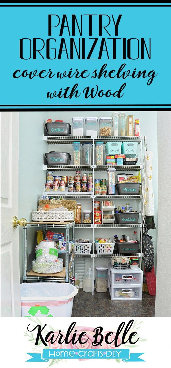 An Organized Pantry with Wire Shelving Hack | Pinterest | Larder ...