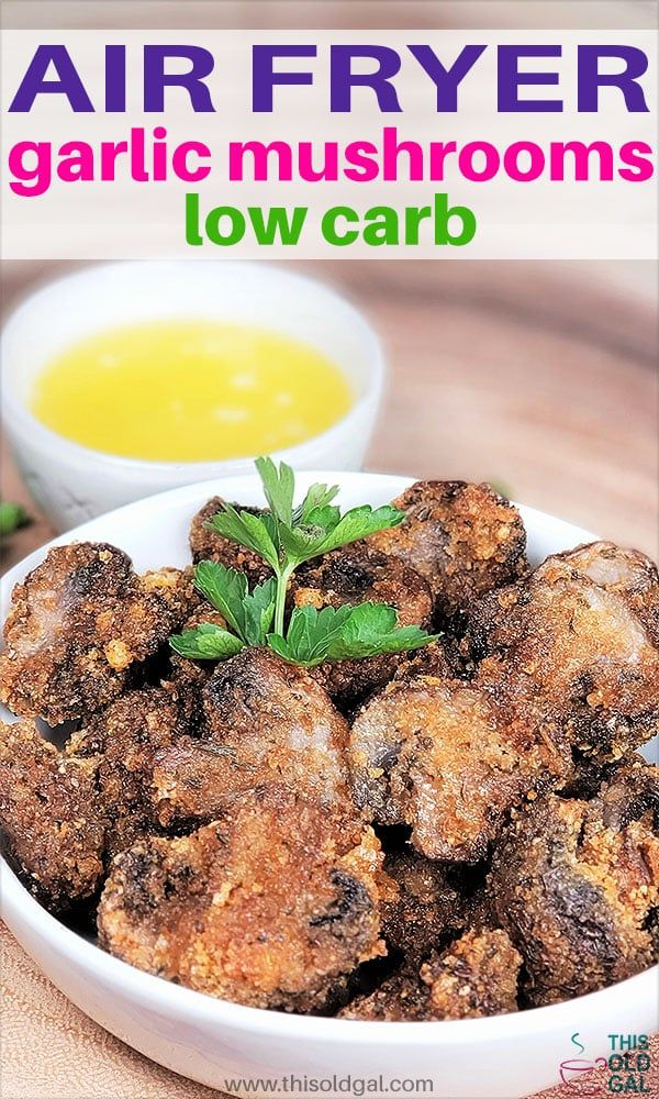Low Carb Air Fryer Garlic Mushrooms with garlic butter are