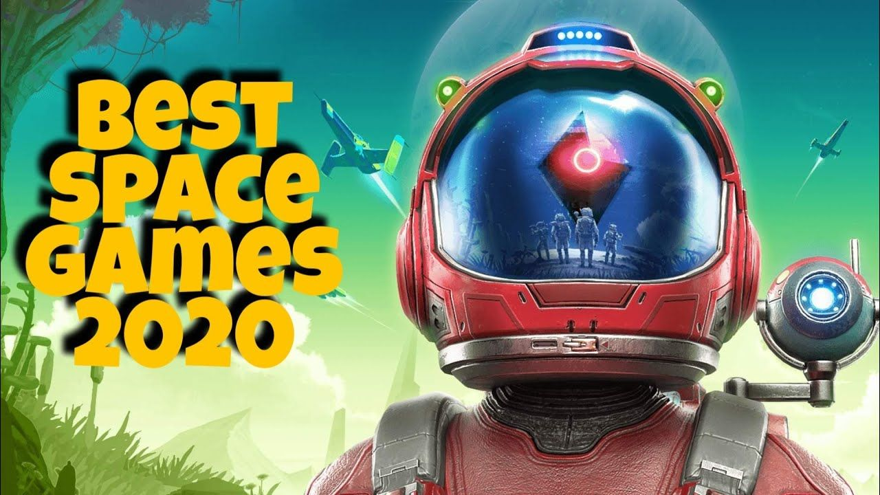 12 Best Space Games in 2020 For PC, Xbox One, PS4 in 2020