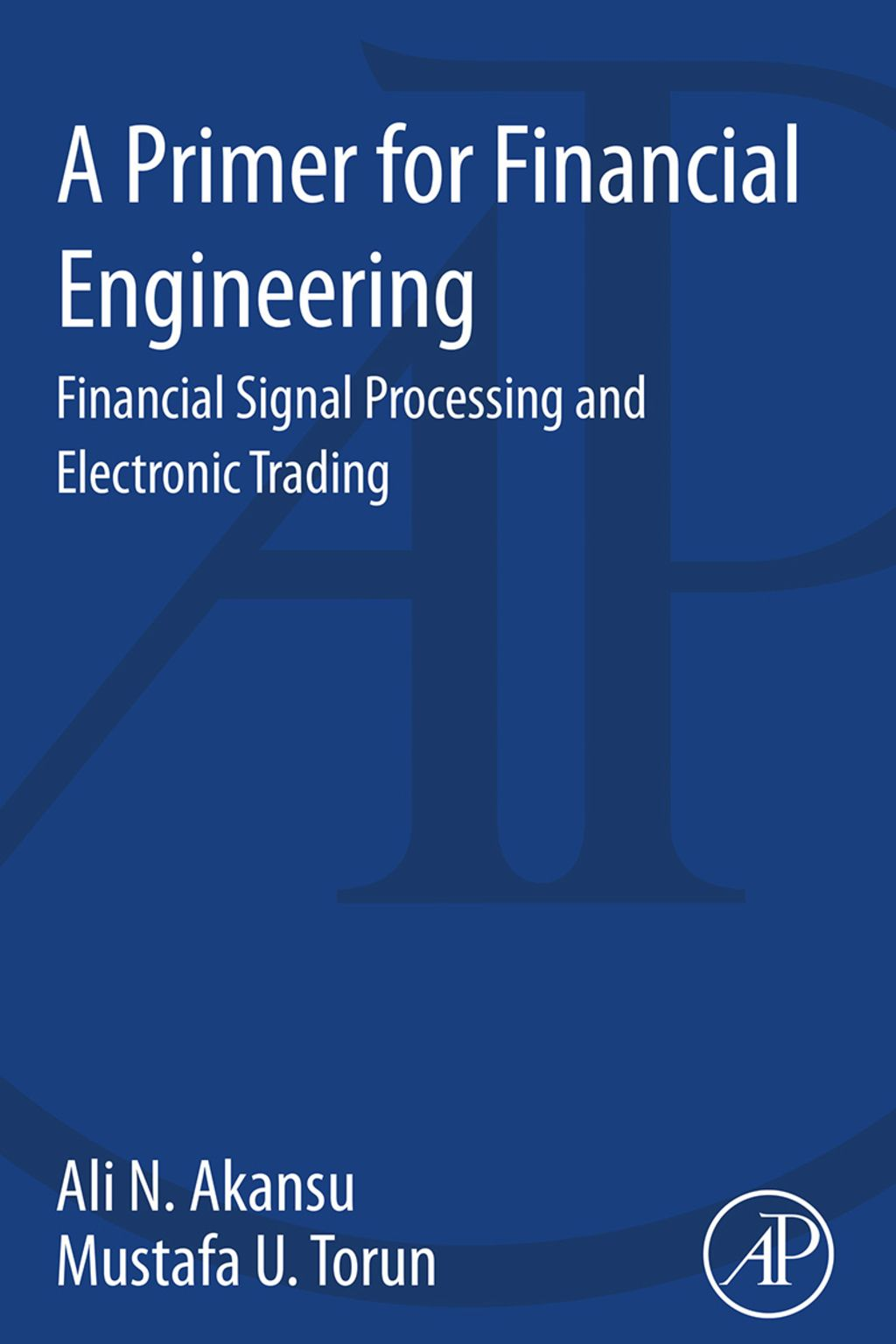 A Primer For Financial Engineering Financial Signal Processing