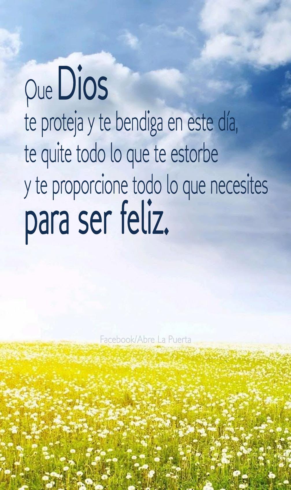 Que DIOS te proteja y te bendiga en este día, que te quite todo lo ...