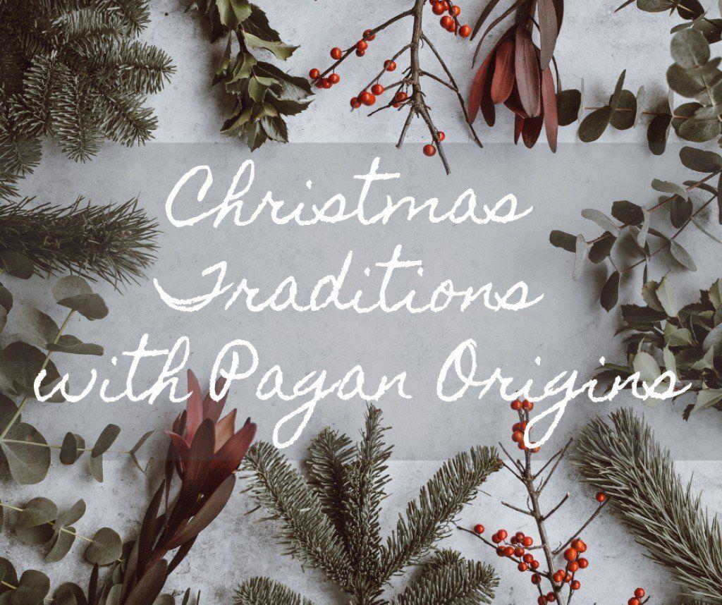 Twelve Christmas Traditions With Pagan Origins Pagan