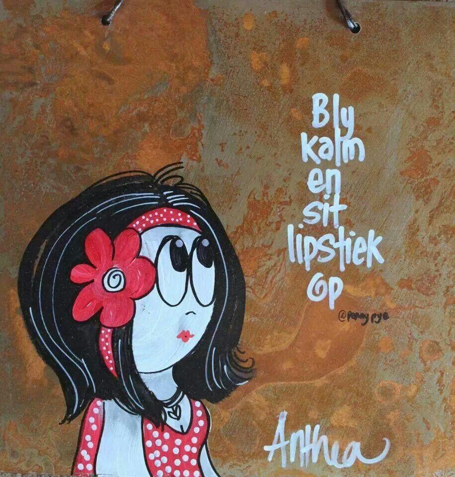 Bly Kalm En Sit Lipstick Op Afrikaans Quotes Picture Quotes Afrikaans