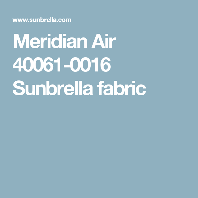 Sunbrella® Indoor Meridian Air 40061-0016 Outdoor Upholstery Fabric