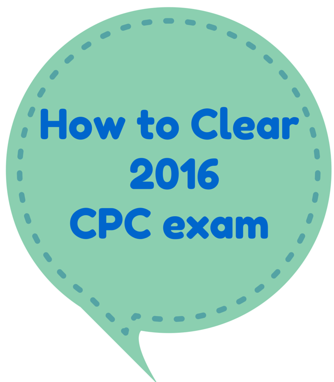 Amazing Tips For Clearing  Cpc Exams  For Me