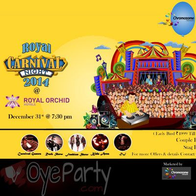 Buy Tickets Of Royal Carnival Night At Royal Orchid Hotel Bangalore Oyeparty Com Presents New Year Eve Package New Year Celebration Carnival New Years Party