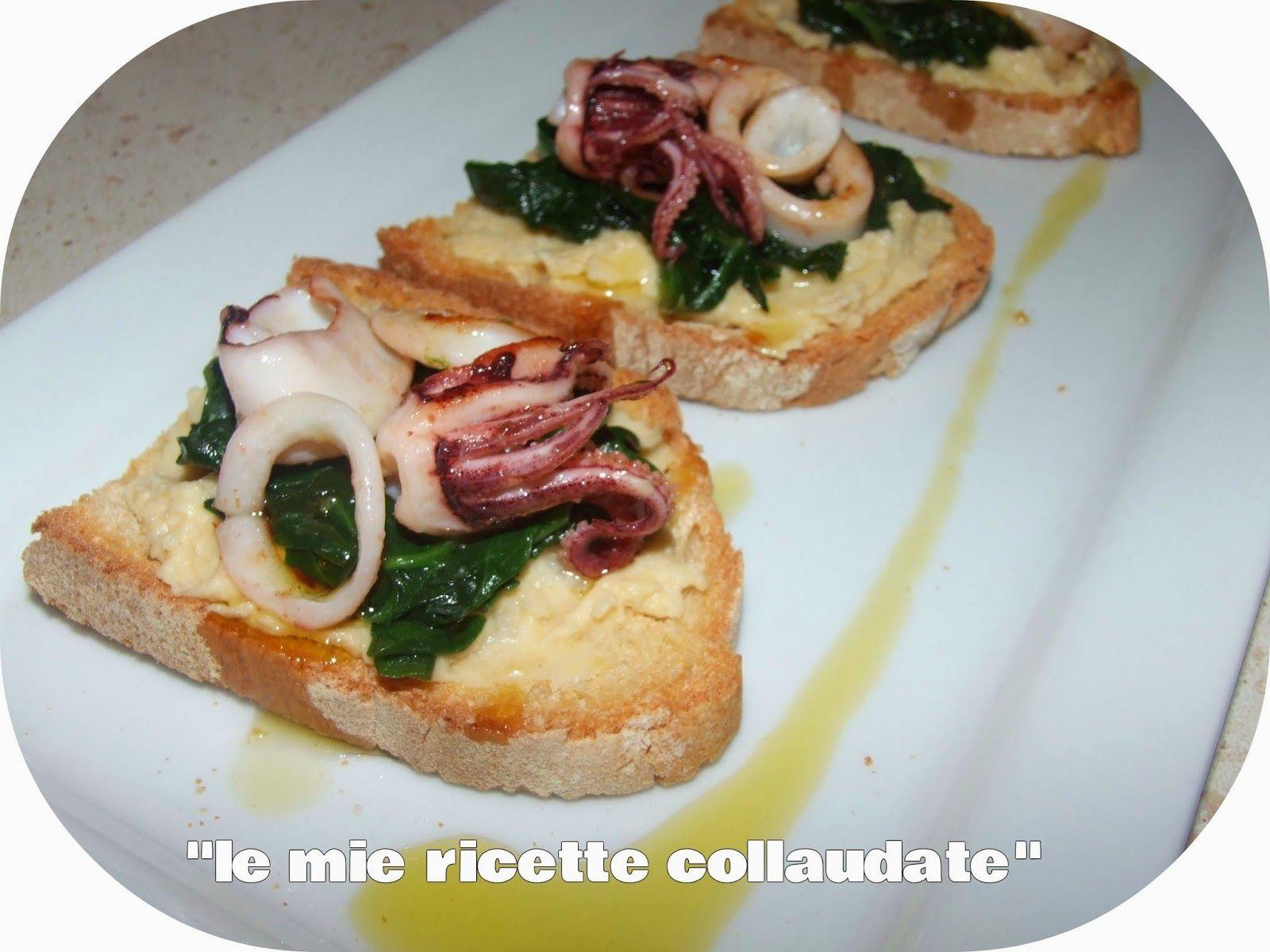 Le Mie Ricette Collaudate Crostini Alla Crema Di Ceci Spinaci E Calamari Food Vegetable Pizza Calamari