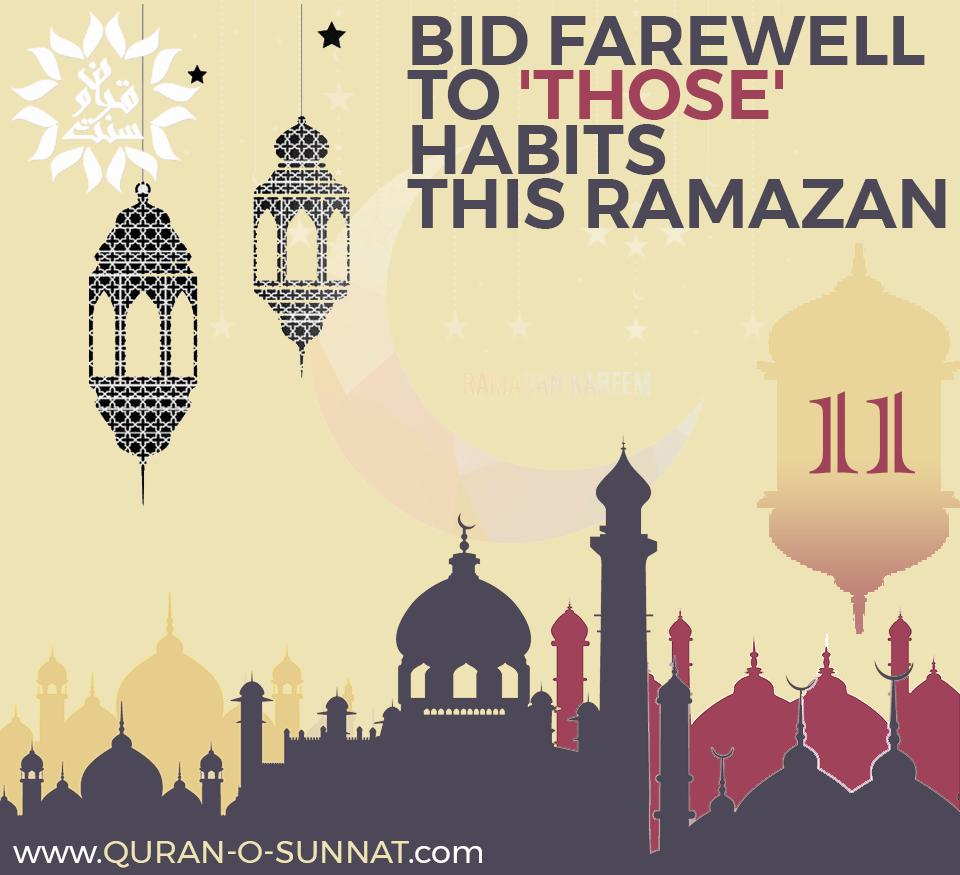 11thramzan Tipoftheday Bid Farewell To Those Habits This Ramzan Muslim Islam Ramadan Quran Visit Quran O Sunnat Com Quran Ramadan Islam